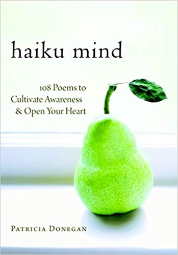Haiku Mind, 108 Poems to Cultivate Awareness & Open Your Heart