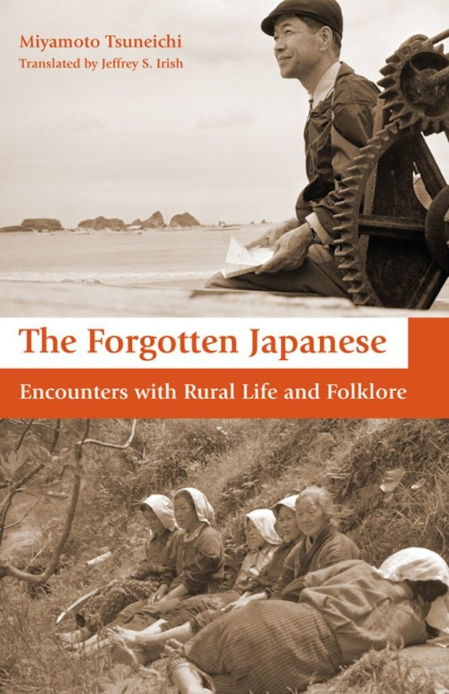 The Forgotten Japanese: Encounters with Rural Life and Folklore by Miyamoto Tsuneichi